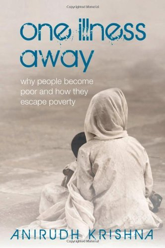 Image for One Illness Away: Why People Become Poor and How They Escape Poverty