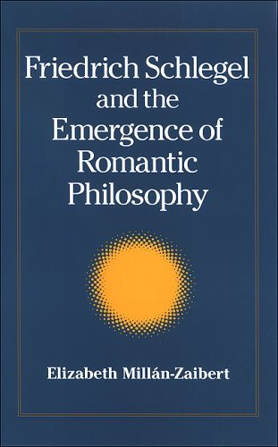 Image for Friedrich Schlegel and the Emergence of Romantic Philosophy (Suny Series, Intersections: Philosophy and Critical Theory)