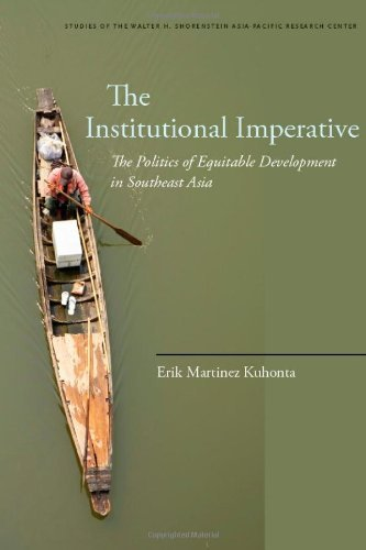 Image for The Institutional Imperative: The Politics of Equitable Development in Southeast Asia (Studies of the Walter H. Shorenstein Asi)