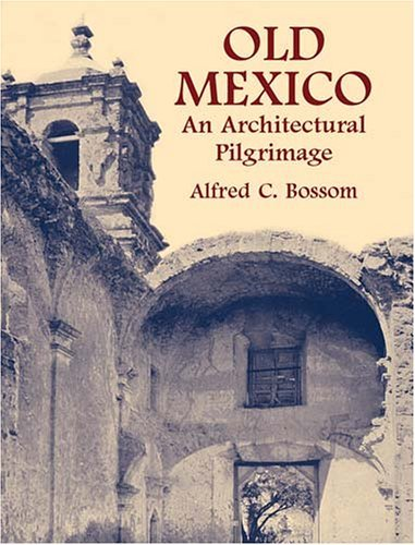Image for Old Mexico: An Architectural Pilgrimage (Dover Architecture)