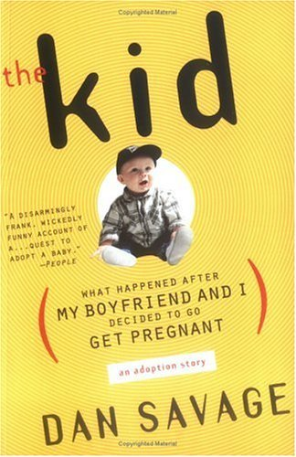 Image for The Kid: What Happened After My Boyfriend and I Decided to Go Get Pregnant