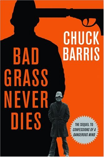 Image for Bad Grass Never Dies: The Sequel to Confessions of a Dangerous Mind