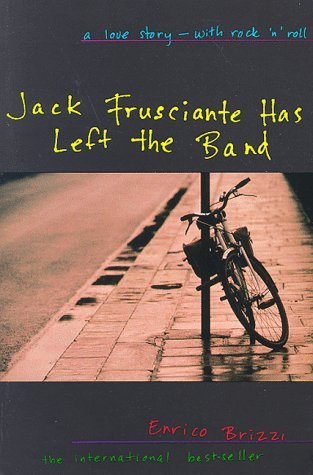 Image for Jack Frusciante Has Left the Band: A Love Story- with Rock 'n' Roll