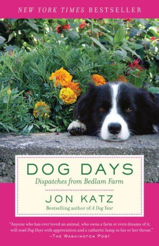 Image for Dog Days: Dispatches from Bedlam Farm