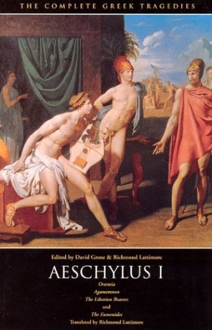 Image for Aeschylus I: Oresteia: Agamemnon, The Libation Bearers, The Eumenides (The Complete Greek Tragedies) (Vol 1)