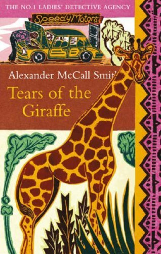 Image for Tears of the Giraffe (No.1 Ladies' Detective Agency)