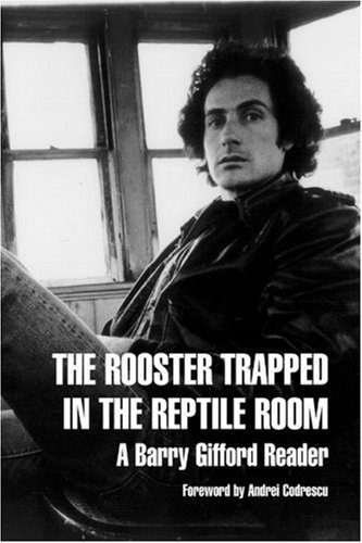 Image for The Rooster Trapped in the Reptile Room: A Barry Gifford Reader