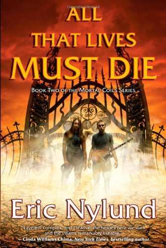 Image for All That Lives Must Die: Book Two of the Mortal Coils Series